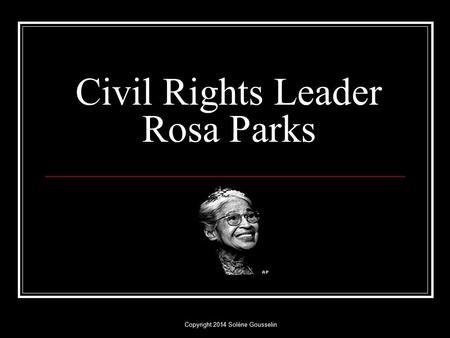 Civil Rights Leader Rosa Parks Copyright 2014 Solène Gousselin.