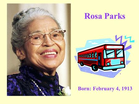 "a short biography of rosa louise parks Watch video on rosa parks' 100th birthday,  labelle ""dear rosa"" is the song  mary louise smith—other people who had had—been arrested."