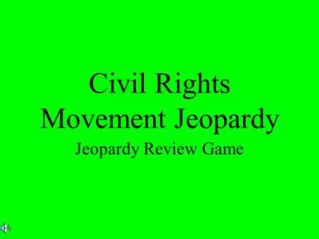 Civil Rights Movement Jeopardy