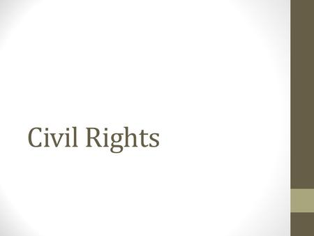 Civil Rights. Definition of Civil Rights Civil Rights – The positive acts of government that seek to make constitutional guarantees a reality for all.