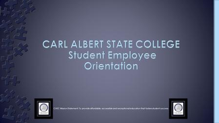 CASC Mission Statement: To provide affordable, accessible and exceptional education that fosters student success.