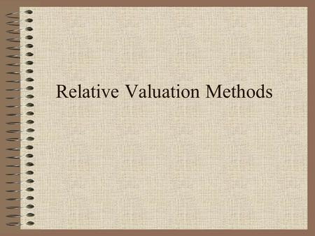 Relative Valuation Methods. Car Example How much are you willing to pay for a new Lexus?