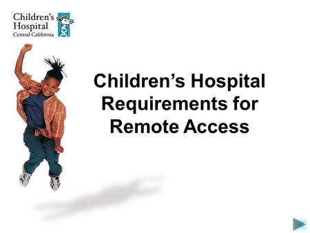 Children's Hospital Requirements for Remote Access.