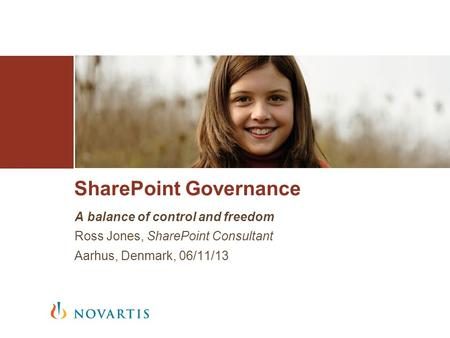 A balance of control and freedom Ross Jones, SharePoint Consultant Aarhus, Denmark, 06/11/13 SharePoint Governance.