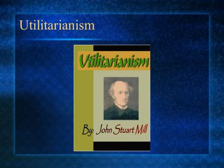 "Utilitarianism. English Empiricism Hume held that what is commonly taken as ""knowledge"" is really a set of reasonable beliefs that are well founded because."