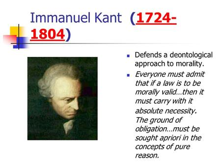 kant moral ethics Quotations by immanuel kant, german philosopher, born april 22, 1724  the starry sky above me and the moral law within me immanuel kant sky, law  , two, awe in law a man is guilty when he violates the rights of others in ethics he is guilty if he only thinks of doing so immanuel kant man, ethics, law, doing, guilty, others it is.
