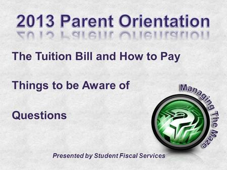 The Tuition Bill and How to Pay Things to be Aware of Questions Presented by Student Fiscal Services.