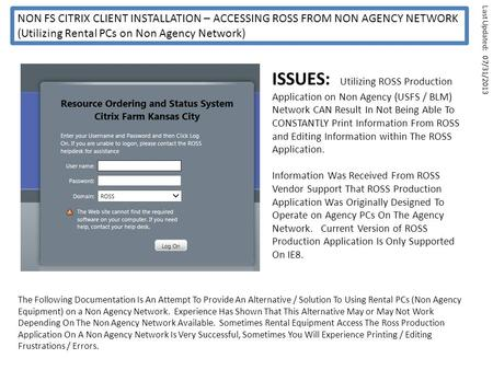 NON FS CITRIX CLIENT INSTALLATION – ACCESSING ROSS FROM NON AGENCY NETWORK (Utilizing Rental PCs on Non Agency Network) ISSUES: Utilizing ROSS Production.