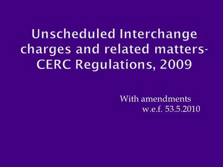 With amendments w.e.f. 53.5.2010.  (1) In these regulations, unless the context otherwise requires,-  (a) 'Act' means the Electricity Act, 2003 (36.