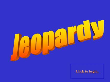 Click to begin. Click here for Final Jeopardy Basic Economic Concepts Supply and Demand Imperfect Competition Resource Market Failures 10 Point 20 Points.