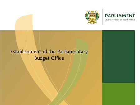 Establishment of the Parliamentary Budget Office.