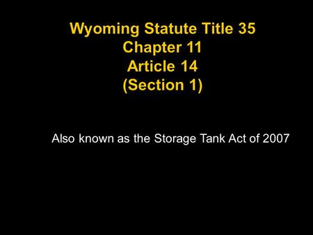 Also known as the Storage Tank Act of 2007. Which of the following tanks is not a regulated tank? a. An farm underground storage tank (UST) that contains.