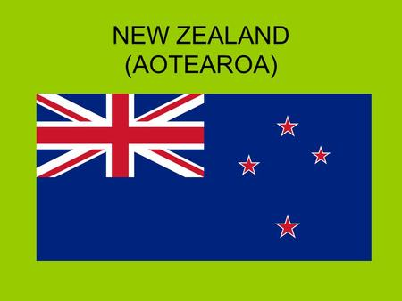 NEW ZEALAND (AOTEAROA). The main facts Population: 4 million Area: 268,680 sq km Capital: Wellington Largest city: Auckland Government: parliamentary.