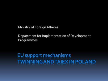 Ministry of Foreign Affaires Department for Implementation of Development Programmes.