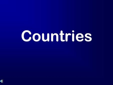 Countries. Stage 1 – The Russian Federation Stage 2 – English-speaking countries Final Stage.
