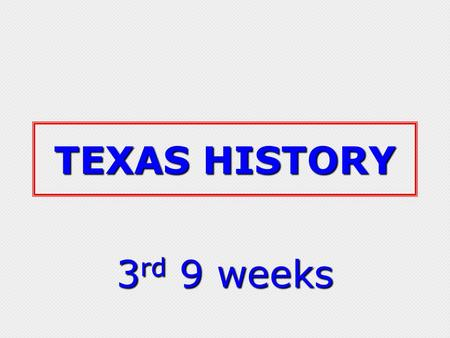 TEXAS HISTORY 3 rd 9 weeks. Civil War Tompkins A fight between two parts of the same group; The Northern and Southern parts of the US fought one another.