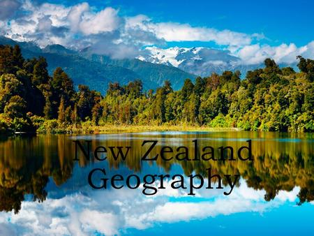 New Zealand New Zealand Geography. Aotearoa (Land of the long white cloud) New Zealand is 7.5 times larger than Taiwan, yet it only has 4.5 million people.