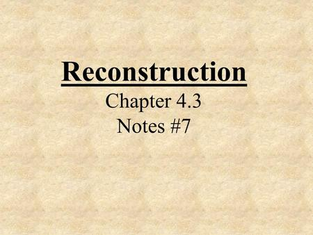 "Reconstruction Chapter 4.3 Notes #7. "" Let a great earthquake swallow us up first! Let us leave our land and emigrate to any desert spot of the earth,"
