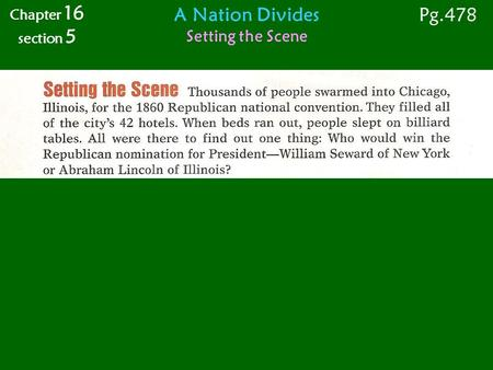 A Nation Divides Setting the Scene Chapter 16 section 5 Pg.478.
