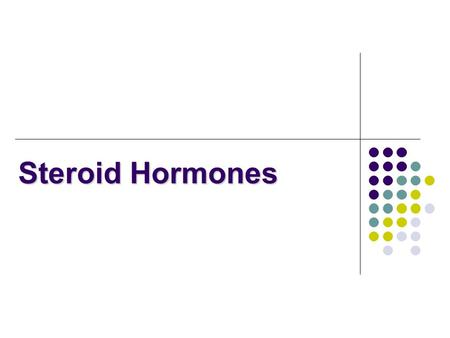 Steroid Hormones. Hormones are chemical messengers that transport signals from one cell to another There are 4 major chemical classes of hormones steroid.