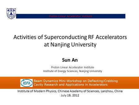 Activities of Superconducting RF Accelerators at Nanjing University Sun An Proton Linear Accelerator Institute Institute of Energy Sciences, Nanjing University.