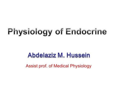 Assist prof. of Medical Physiology. Body functions are regulated by 2 systems; Nervous system Rapid onset Short duration Endocrine system Slow onset.
