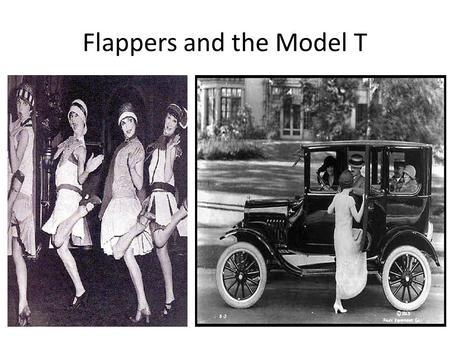 Flappers and the Model T. The Radio and Celebrities.