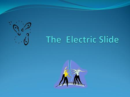Electric Slide History Electric Slide was invented in the USA. Ric Silver created the dance in 1976. The first dance had 22 steps because Ric's birthday.