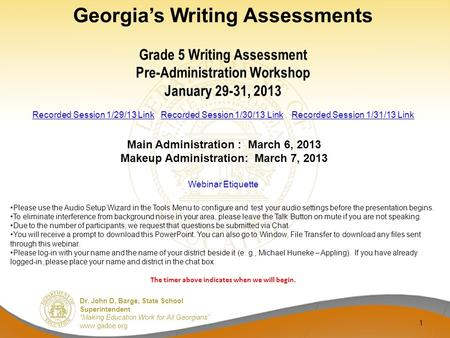 "Dr. John D. Barge, State School Superintendent ""Making Education Work for All Georgians"" www.gadoe.org 1 Georgia's Writing Assessments Grade 5 Writing."