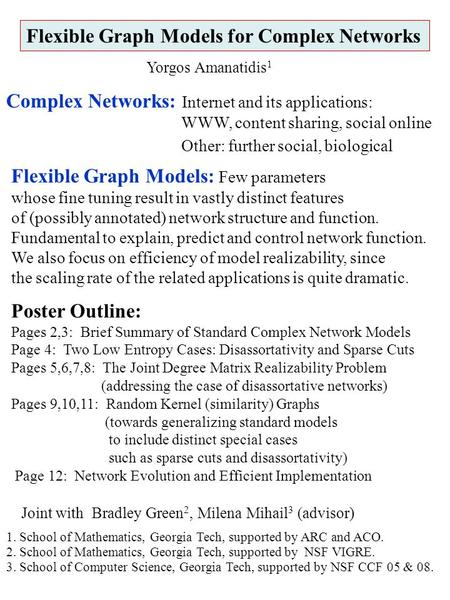 Flexible Graph Models for Complex Networks Complex Networks: Internet and its applications: WWW, content sharing, social online Other: further social,