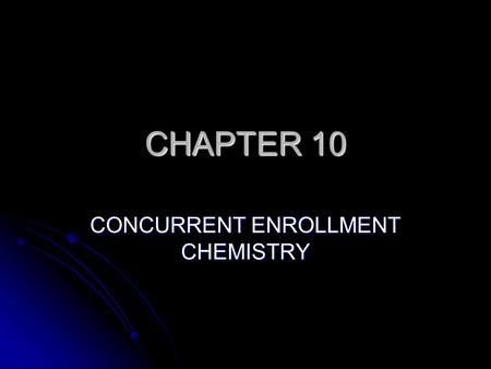 CHAPTER 10 CONCURRENT ENROLLMENT CHEMISTRY. RADIOACTIVE NUCLEI Nuclei that undergo spontaneous changes and emit energy in the form of radiation Nuclei.