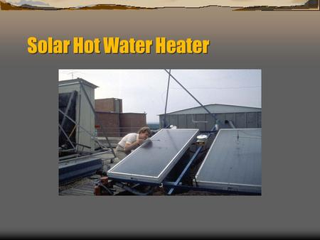 Solar Hot Water Heater. Flat Plate Collector Problem A flat plate solar collector is used as a solar hot water heater. The collector area equals 20 square.