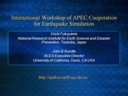 International Workshop of APEC Cooperation for Earthquake Simulation Eiichi Fukuyama National Research Institute for Earth Science and Disaster Prevention,