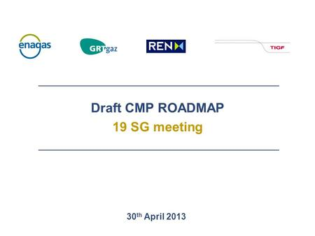 Draft CMP ROADMAP 19 SG meeting 30 th April 2013.