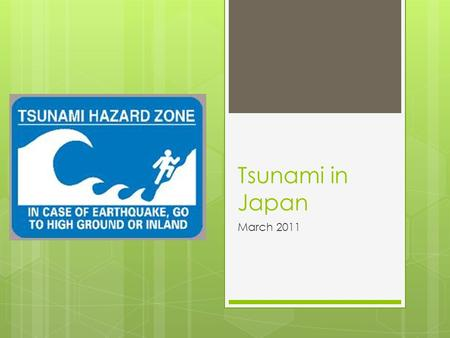 Tsunami in Japan March 2011. Background  Japan is located in a geologically unstable part of the world and was well-prepared for an earthquake.  Japan.