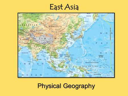East Asia Physical Geography.