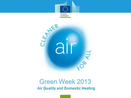 Green Week 2013 Air Quality and Domestic Heating.