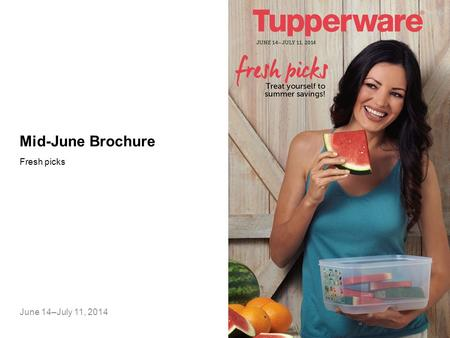 Mid-June Brochure Fresh picks June 14–July 11, 2014.