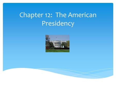 Chapter 12: The American Presidency. 1.Interest representation 2.Rule initiation 3.Rule application (chief executive officer of the federal bureaucracy)