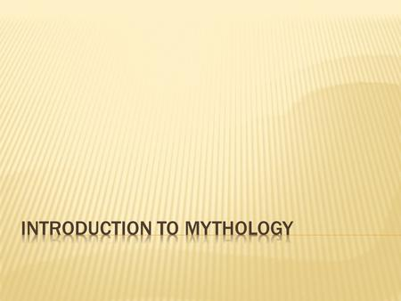  Mythology is a collection of myths, especially those belonging to a particular religious or cultural tradition.  A myth is a traditional story, usually.