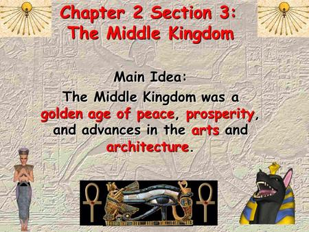 Chapter 2 Section 3: The Middle Kingdom