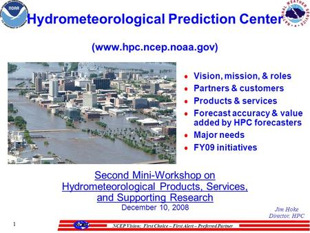 NCEP Vision: First Choice – First Alert – Preferred Partner 1 Hydrometeorological Prediction Center (www.hpc.ncep.noaa.gov)  Vision, mission, & roles.
