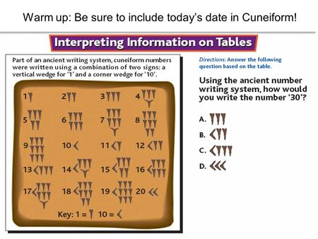 Warm up: Be sure to include today's date in Cuneiform!
