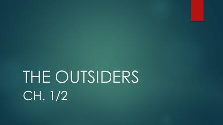 THE OUTSIDERS CH. 1/2.