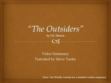 Video Summary Narrated by Steve Yanke Note: See Weebly website for a detailed written summary.