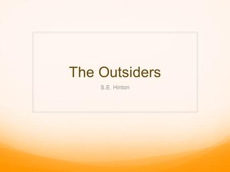 The Outsiders S.E. Hinton. Power Writing Round 1 Lower Class Upper Class.