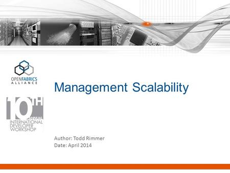 Management Scalability Author: Todd Rimmer Date: April 2014.