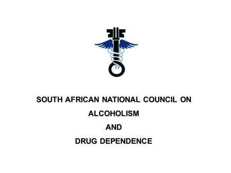 SOUTH AFRICAN NATIONAL COUNCIL ON ALCOHOLISM AND DRUG DEPENDENCE.