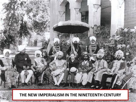 THE NEW IMPERIALISM IN THE NINETEENTH CENTURY. The British Colonies of India, Australia, and New Zealand Mughal dynasty in decline – regional leaders.