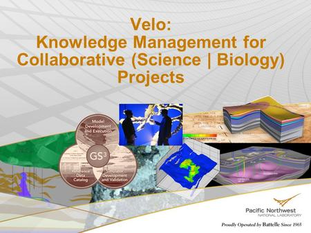 A framework to support collaborative Velo: Knowledge Management for Collaborative (Science | Biology) Projects A framework to support collaborative 1.